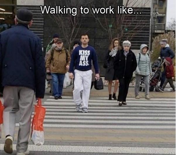 Footwear - Walking to work like.. KISS MY ASS