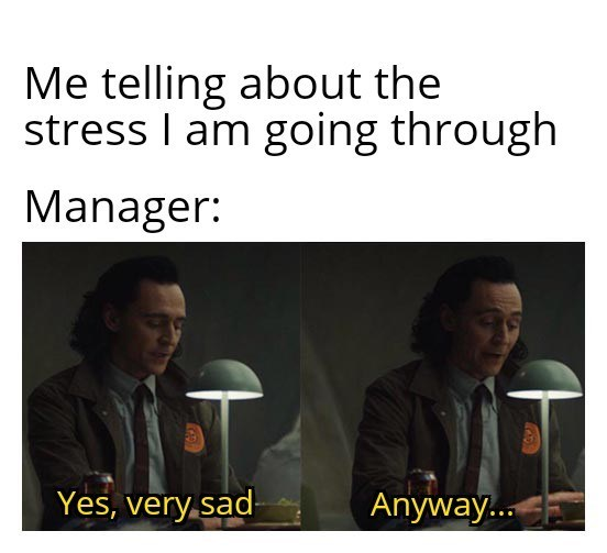 Outerwear - Me telling about the stress I am going through Manager: Yes, very.sad Anyway...