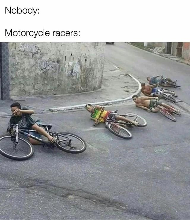 Bicycle - Nobody: Motorcycle racers: