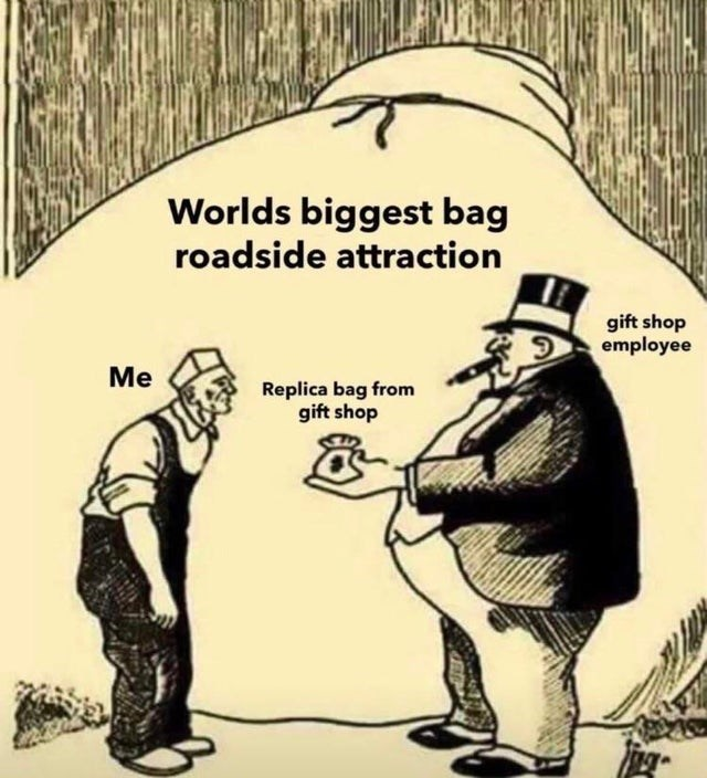 Gesture - Worlds biggest bag roadside attraction gift shop employee Ме Replica bag from gift shop