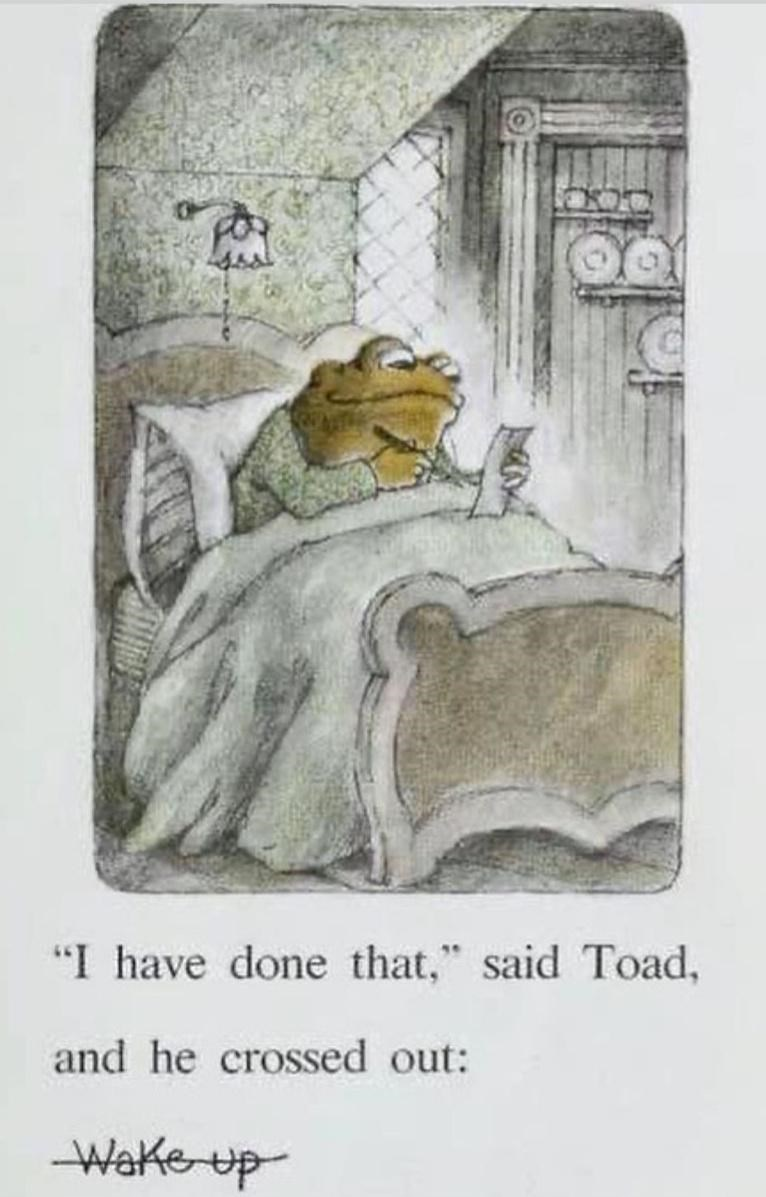 """Art - """"I have done that,"""" said Toad, and he crossed out: Wake up"""