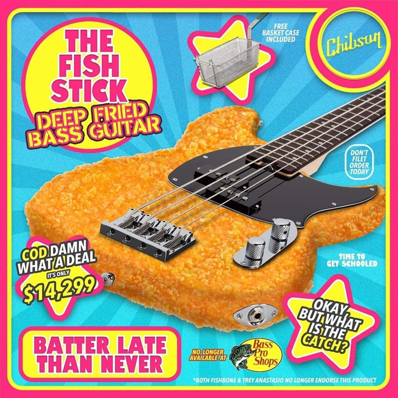 Musical instrument - M Pro FREE BASKET CASE INCLUDED THE FISH STICK Chibsun DEEP FRIED BASS GUITAR DON'T FILET ORDER TODAY CODDAMN WHATADEAL TIME TO GET SCHOOLED IT'S ONLY $14,299 OKAY BUT WHAT ISTHE CATCH? BATTER LATE THAN NEVER Bass NO LONGER AVAILABLE AT Shops *BOTH FISHBONE & TREY ANASTASIO NO LONGER ENDORSE THIS PRODUCT