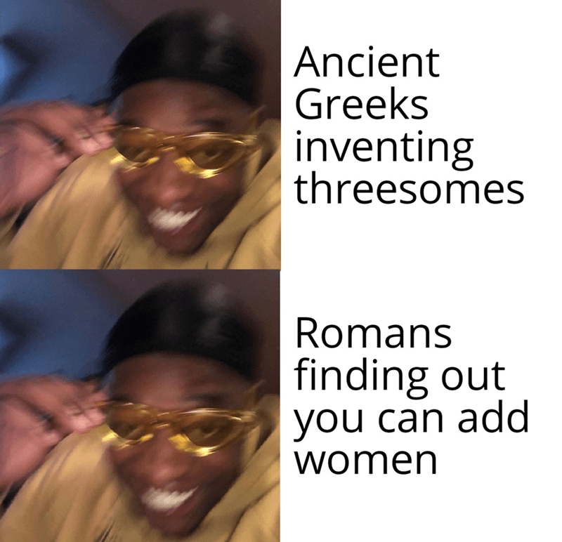 Forehead - Ancient Greeks inventing threesomes Romans finding out you can add women