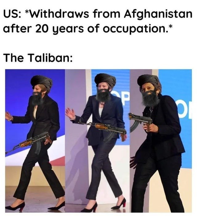 Trousers - US: *Withdraws from Afghanistan after 20 years of occupation.* The Taliban: