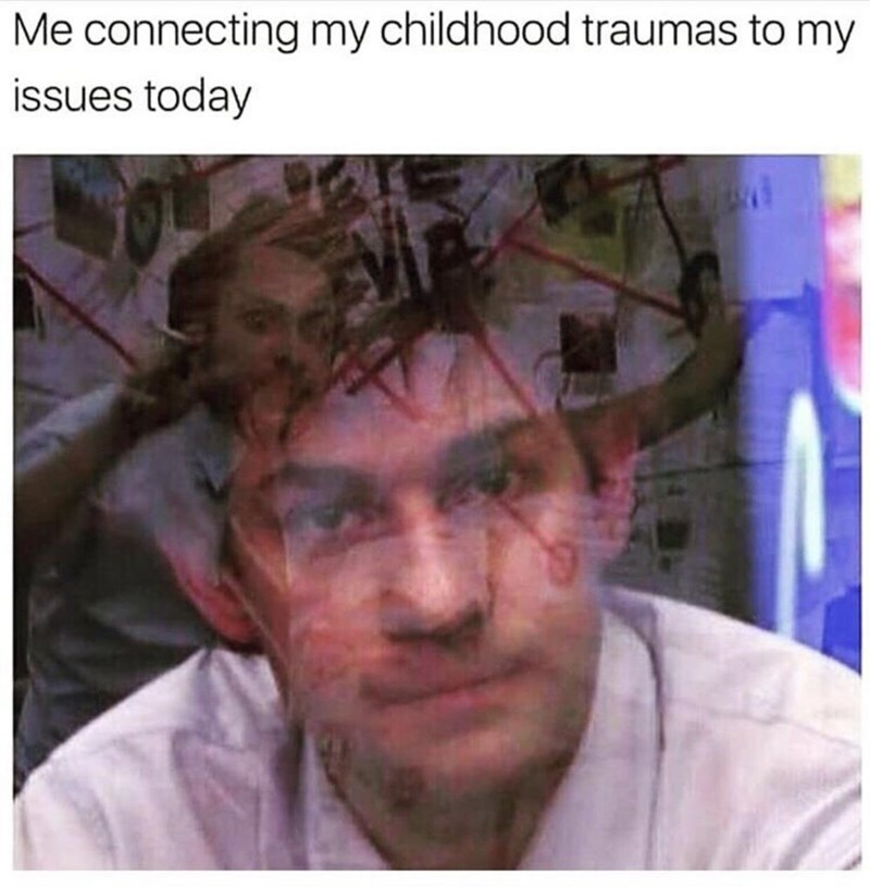 Forehead - Me connecting my childhood traumas to my issues today