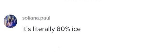 Rectangle - soliana.paul it's literally 80% ice