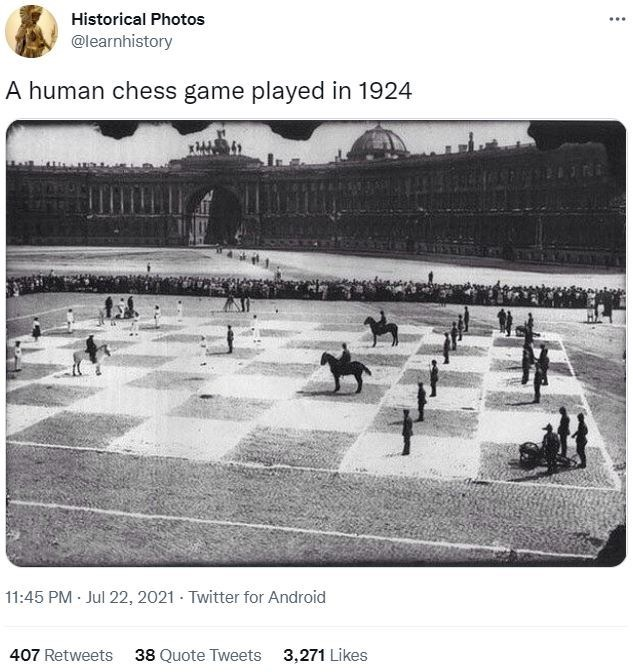 Black - Historical Photos ... @learnhistory A human chess game played in 1924 11:45 PM Jul 22, 2021 - Twitter for Android 407 Retweets 38 Quote Tweets 3,271 Likes