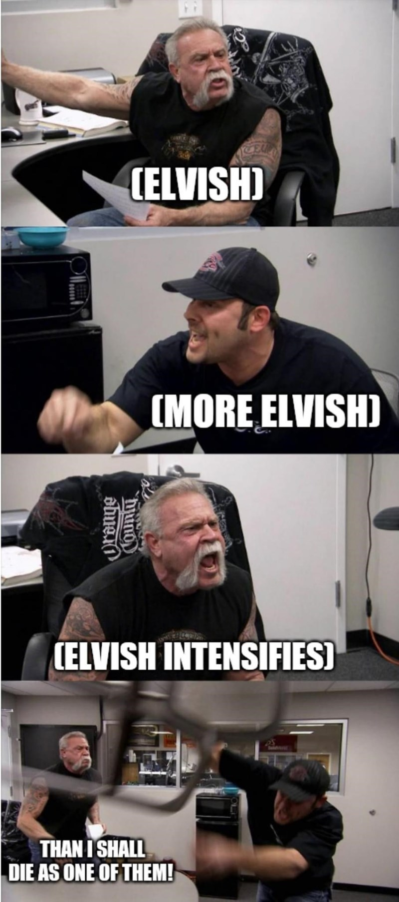 Muscle - CELVISH) (MORE ELVISH) (ELVISH INTENSIFIES) THAN I SHALL DIE AS ONE OF THEM! County