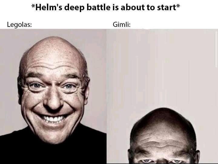 Forehead - *Helm's deep battle is about to start* Legolas: Gimli: