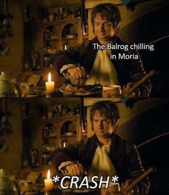 Candle - The Balrog chilling in Moria *CRASH*,