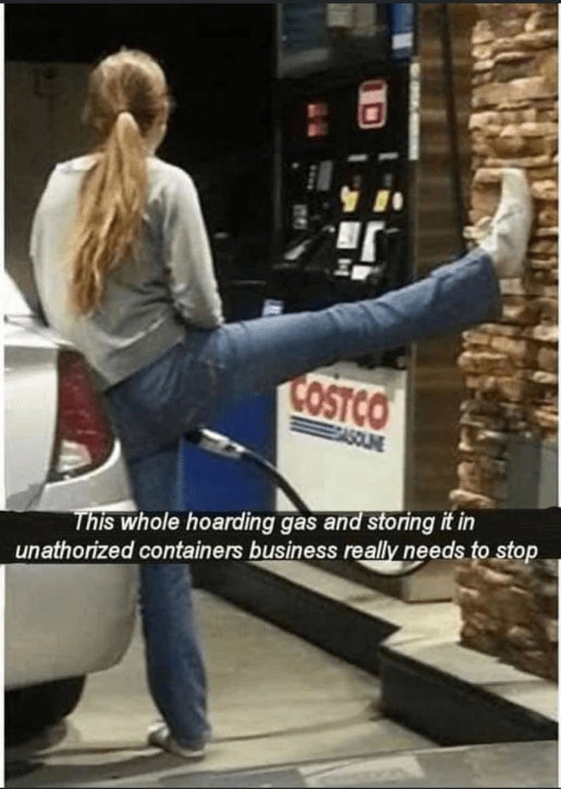 Jeans - COSTCO EASOUNE This whole hoarding gas and storing it in unathorized containers business really needs to stop