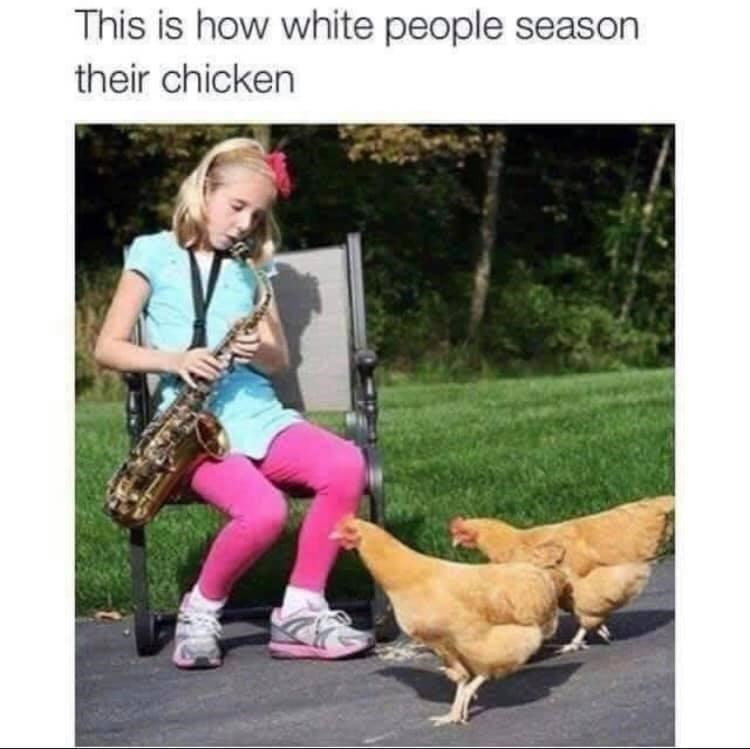 Clothing - This is how white people season their chicken