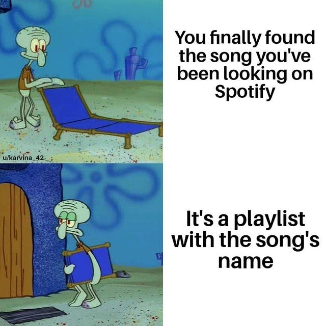 Musical instrument - You finally found the song you've been looking on Spotify u/karvina_42. It's a playlist with the song's name