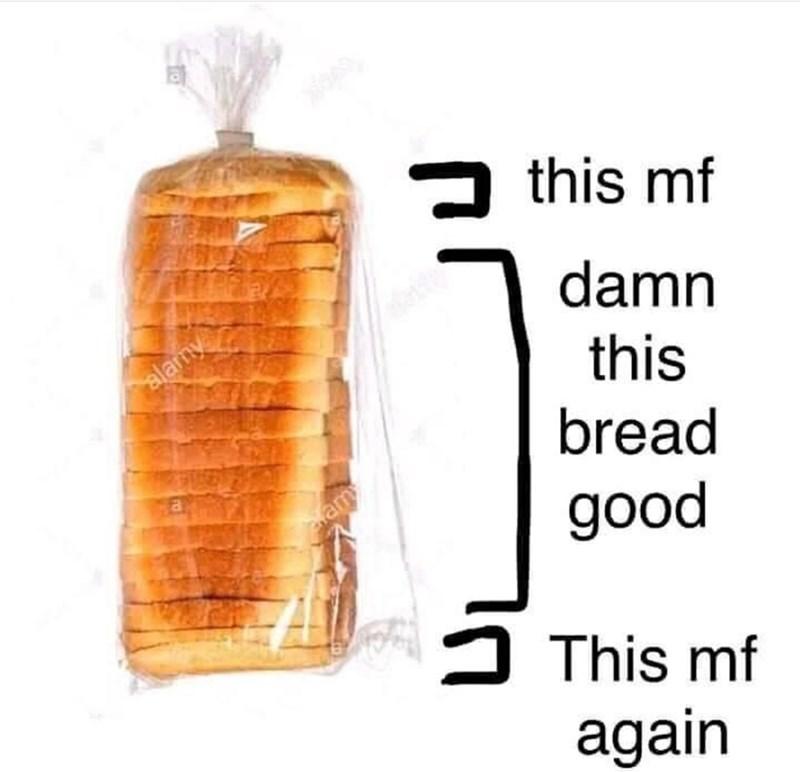 Bottle - this mf damn alamy this bread am good This mf again