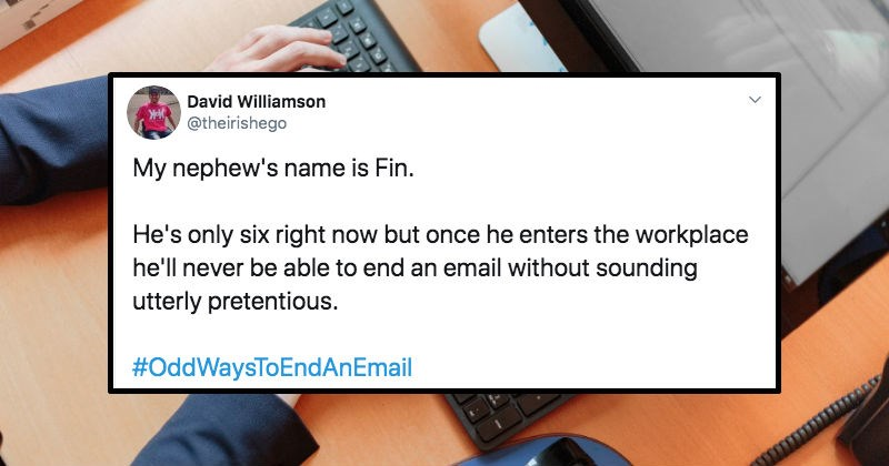 A collection of Twitter users share odd ways to end an email.