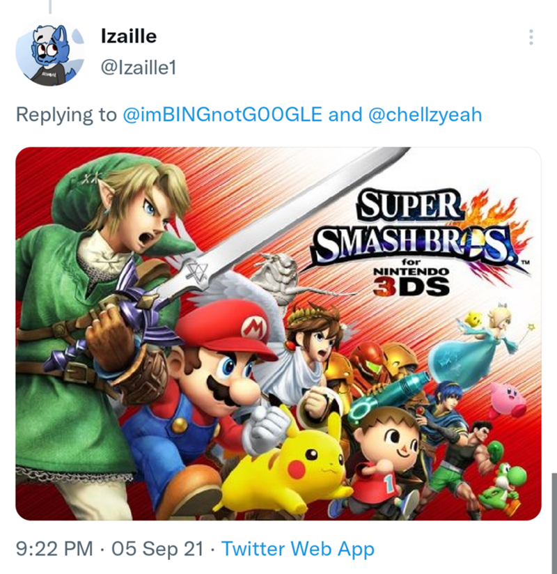 Cartoon - Izaille @Izaille1 Replying to @imBINGnotGOOGLE and @chellzyeah SUPER SMASH BRES for TM NINTENDO 3DS 9:22 PM · 05 Sep 21 · Twitter Web App