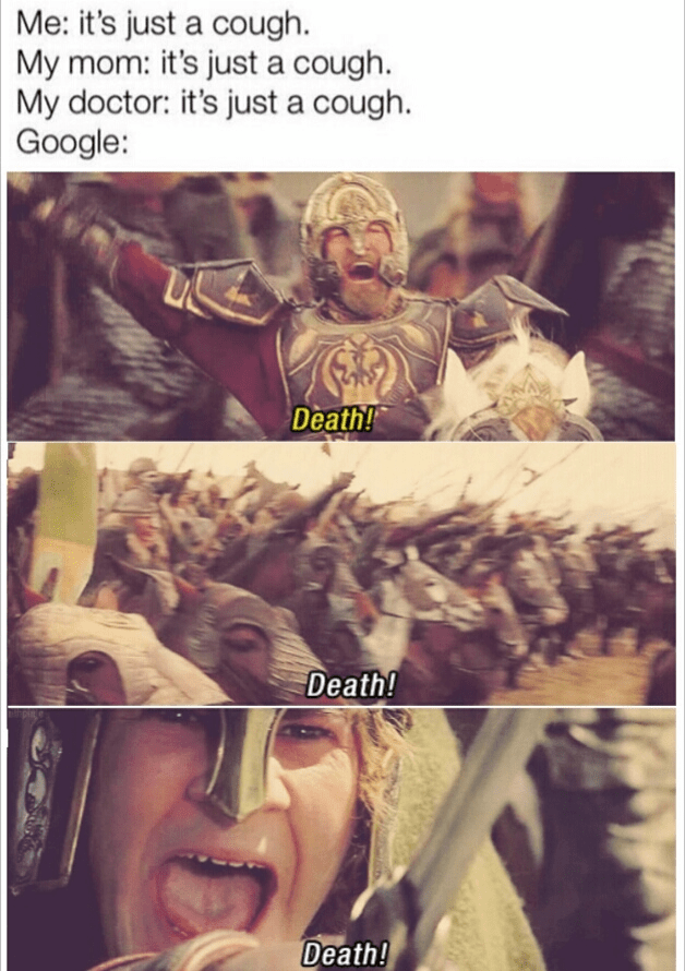 Photograph - Me: it's just a cough. My mom: it's just a cough. My doctor: it's just a cough. Google: Death! Death! Death!