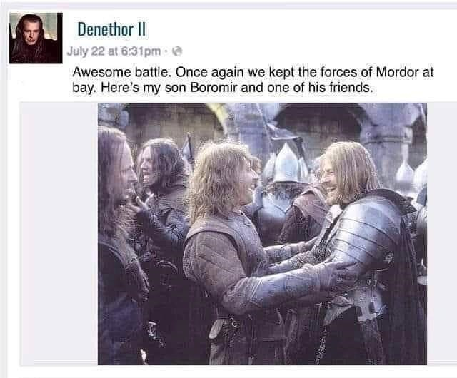 Outerwear - Denethor II July 22 at 6:31pm · e Awesome battle. Once again we kept the forces of Mordor at bay. Here's my son Boromir and one of his friends.