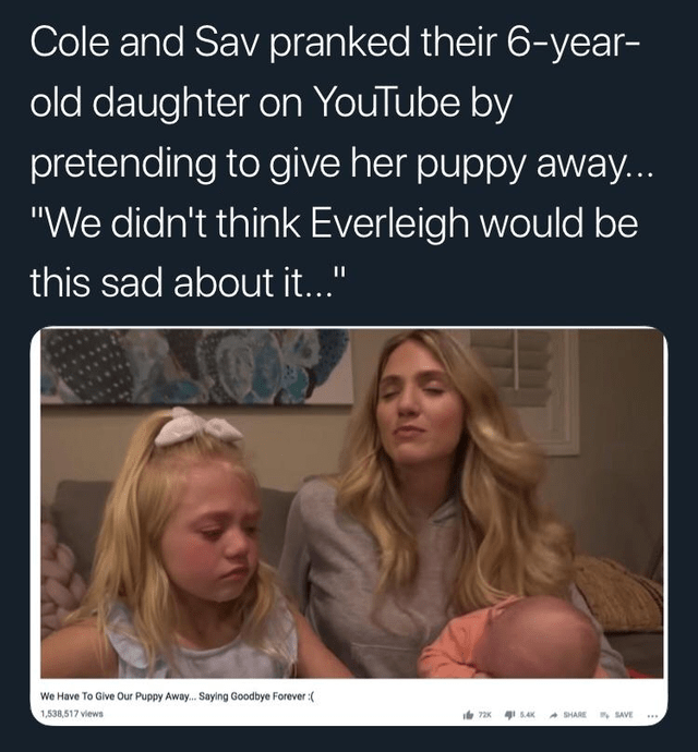 """Hair - Cole and Sav pranked their 6-year- old daughter on YouTube by pretending to give her puppy away... """"We didn't think Everleigh would be this sad about it..."""" We Have To Give Our Puppy Away. Saying Goodbye Forever :( 1,538,517 views SAK A SHARE SAVE ...."""