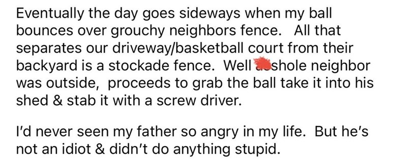 dad gets petty revenge on neighbors after they pop his son's basketball