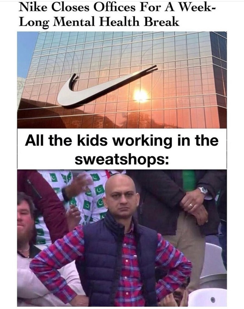 Photograph - Nike Closes Offices For A Week- Long Mental Health Break All the kids working in the sweatshops: