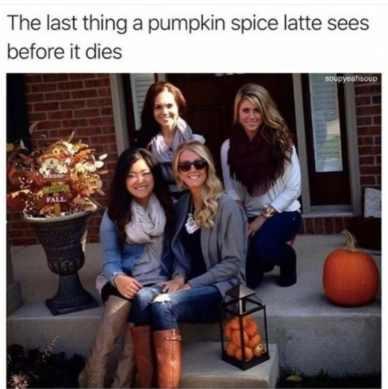 Smile - The last thing a pumpkin spice latte sees before it dies soupyeahsoup FALL