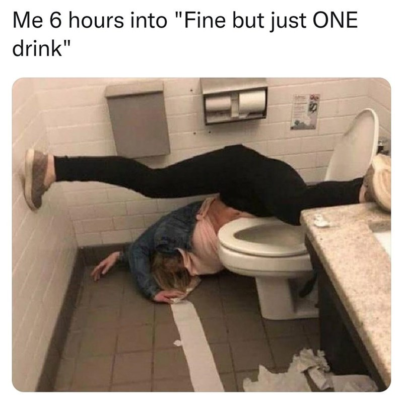 """Leg - Me 6 hours into """"Fine but just ONE drink"""""""