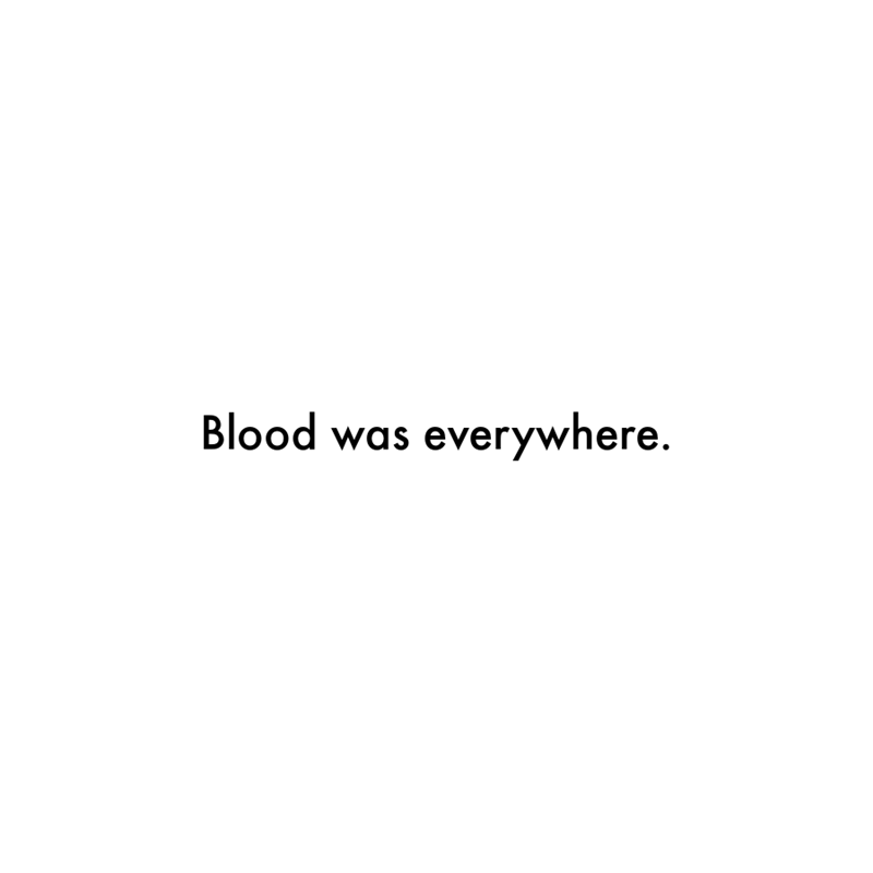 Font - Blood was everywhere.