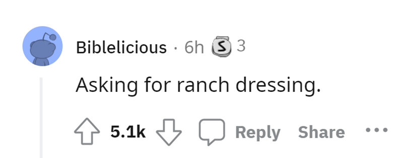 Font - Biblelicious · 6h 3 3 Asking for ranch dressing. 5.1k Reply Share