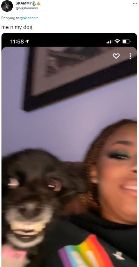 Dog - SKAMMY ... @bigskammer Replying to @skincarvr me n my dog 11:58 1