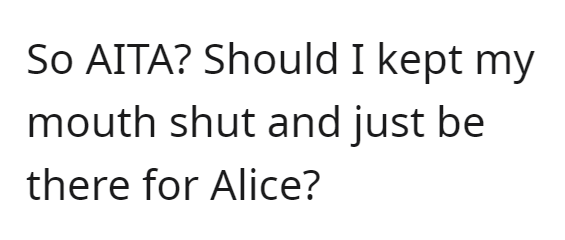 Font - So AITA? Should I kept my mouth shut and just be there for Alice?