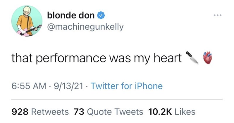 Font - blonde don @machinegunkelly that performance was my heart 6:55 AM · 9/13/21 · Twitter for iPhone 928 Retweets 73 Quote Tweets 10.2K Likes