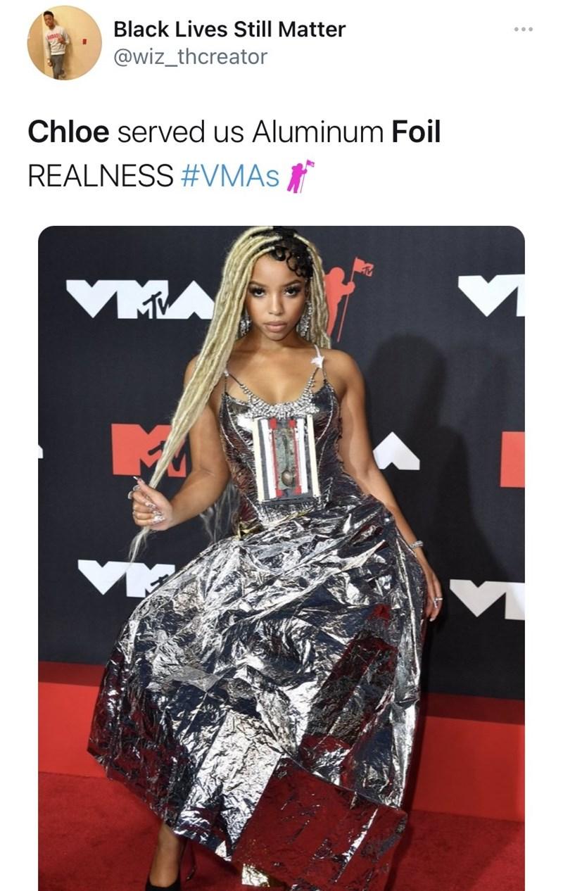 Fashion - Black Lives Still Matter @wiz_thcreator Chloe served us Aluminum Foil REALNESS #VMAS VMA