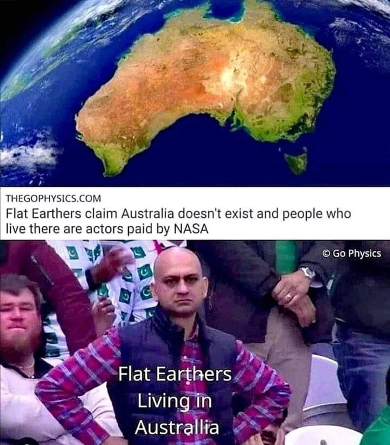 Photograph - THEGOPHYSICS.COM Flat Earthers claim Australia doesn't exist and people who live there are actors paid by NASA © Go Physics Flat Earthers Living in Australlia