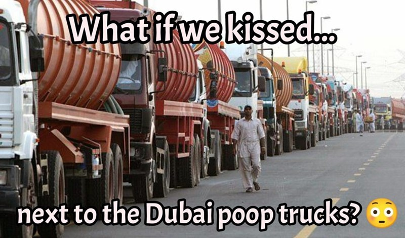 Tire - What if we kissed. next to the Dubai poop trucks?