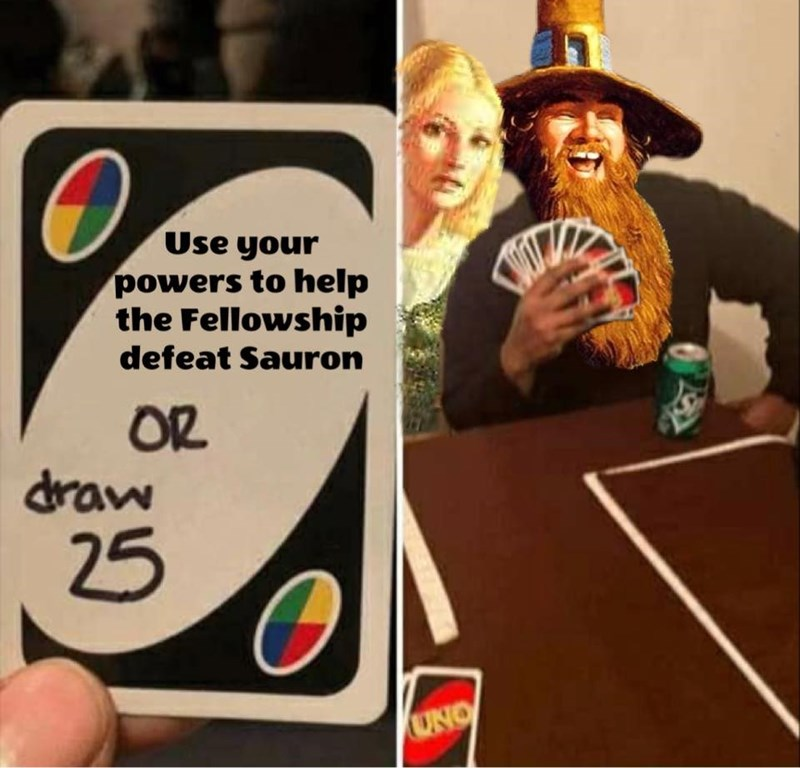 Hat - Use your powers to help the Fellowship defeat Sauron OR draw 25 UNO