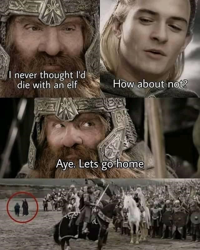 Forehead - I never thought l'd die with an elf How about not? Aye. Lets go home