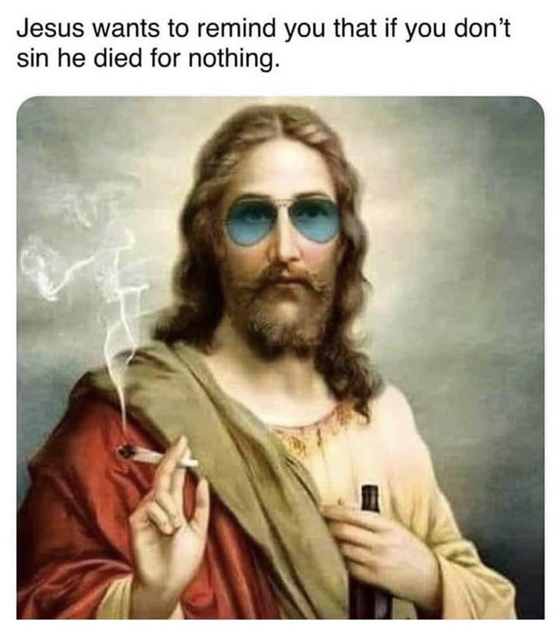 Hair - Jesus wants to remind you that if you don't sin he died for nothing.
