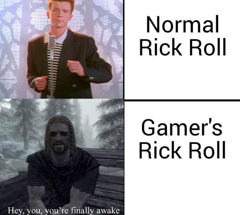 Outerwear - Normal Rick Roll Gamer's Rick Roll Hey, you, you're finally awake