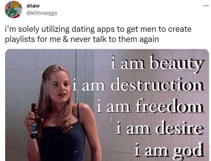 Smile - shaw ... @kithnseggs i'm solely utilizing dating apps to get men to create playlists for me & never talk to them again i am beauty am destruction i am freedom i am desire i am god
