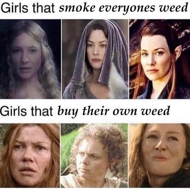 Face - Girls that smoke everyones weed Girls that buy their own weed