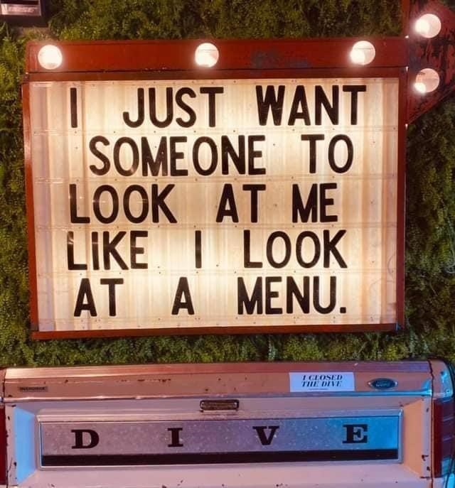 Wood - | JUST WANT SOMEONE TO LOOK AT ME LIKE I LOOK AT A MENU. I CLOSED THE DIVE I V E