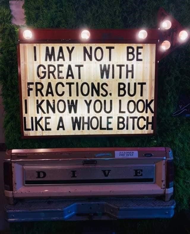Plant - I MAY NOT BE GREAT WITH FRACTIONS. BUT I KNOW YOU LOOK LIKE A WHOLE BITCH IGLOSEDS THE D E
