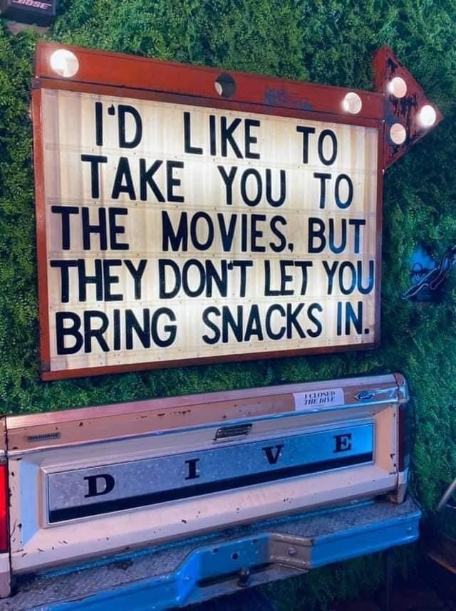 Plant - I'D LIKE TO TAKE YOU TO THE MOVIES. BUT THEY DONT LET YOU BRING SNACKS IN. ICLOND THE DE E D