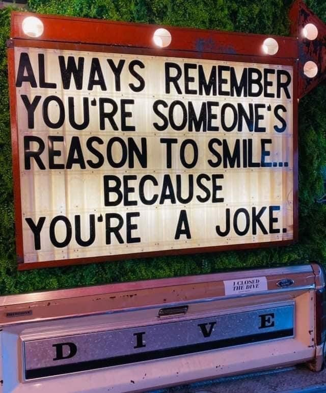 Motor vehicle - ALWAYS REMEMBER YOU'RE SOMEONE'S REASON TO SMILE.. BECAUSE YOU'RE A JOKE. ICLOSED THE DIVE SPAEHBNNG V E D