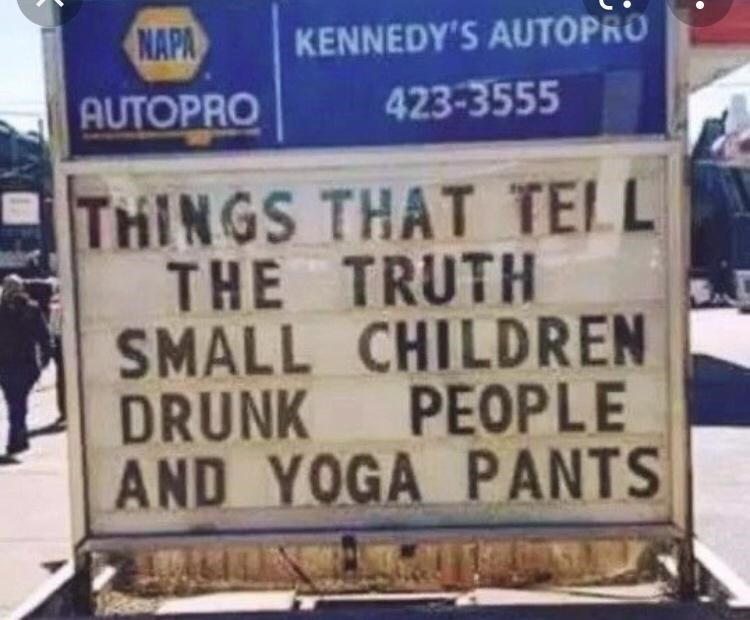 Motor vehicle - NAPA KENNEDY'S AUTOPRO AUTOPRO 423-3555 THINGS THAT TELL THE TRUTH SMALL CHILDREN DRUNK PEOPLE AND YOGA PANTS