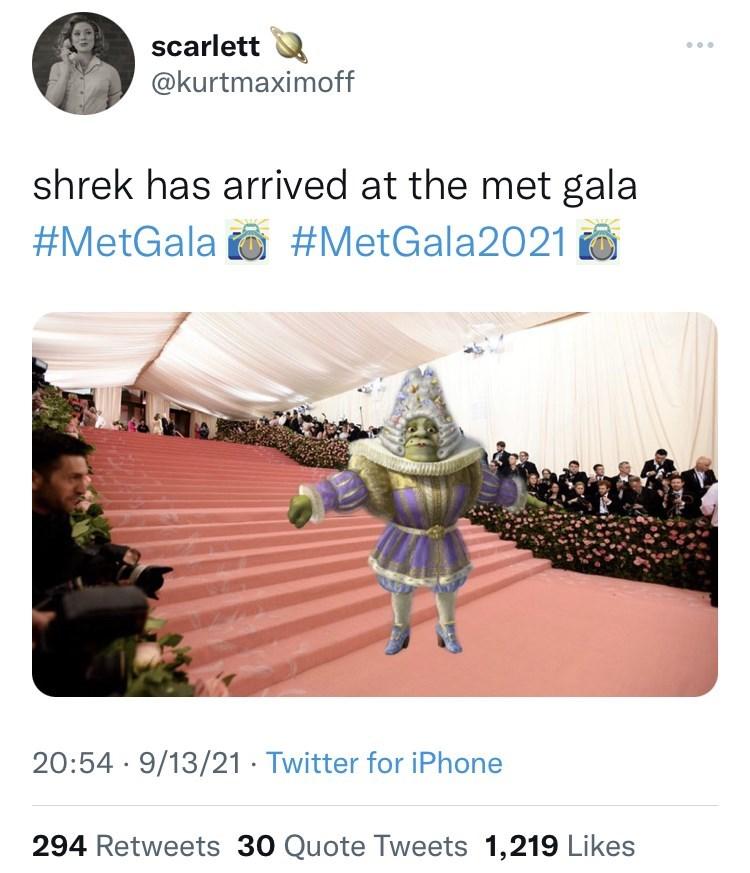 World - scarlett @kurtmaximoff shrek has arrived at the met gala #MetGala O #MetGala2021 O 20:54 · 9/13/21 · Twitter for iPhone 294 Retweets 30 Quote Tweets 1,219 Likes