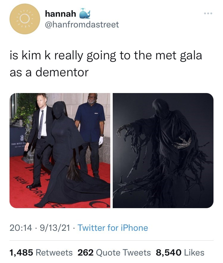 Outerwear - hannah @hanfromdastreet is kim k really going to the met gala as a dementor THE RITZ-CA NEW SORK 20:14 · 9/13/21 · Twitter for iPhone 1,485 Retweets 262 Quote Tweets 8,540 Likes
