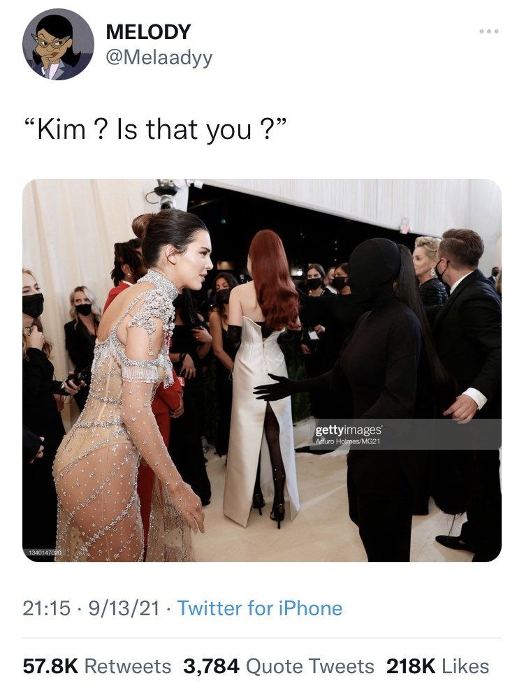 """Product - MELODY @Melaadyy """"Kim ? Is that you ?"""" gettyimages Arturo Holmes/MG21 1340147020 21:15 · 9/13/21 · Twitter for iPhone 57.8K Retweets 3,784 Quote Tweets 218K Likes"""