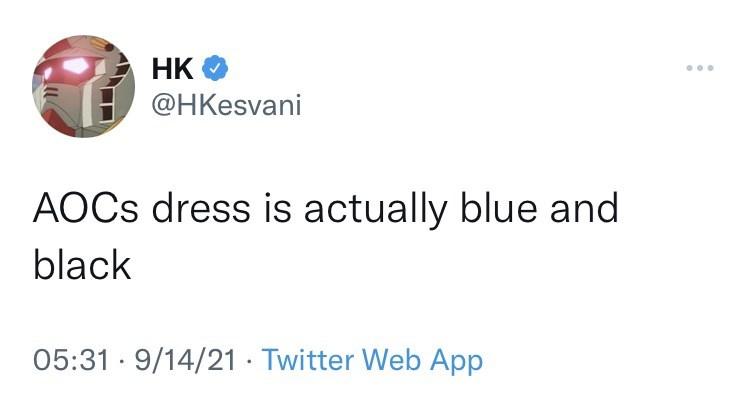 Font - HK @HKesvani AOCS dress is actually blue and black 05:31 · 9/14/21 · Twitter Web App
